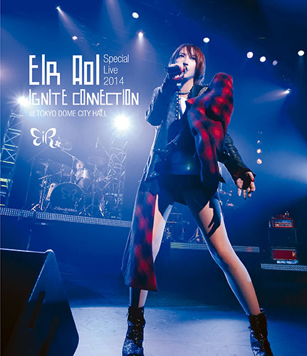 Aoi Eir - Special Live 2014 ~IGNITE CONNECTION~ at TOKYO DOME CITY HALL