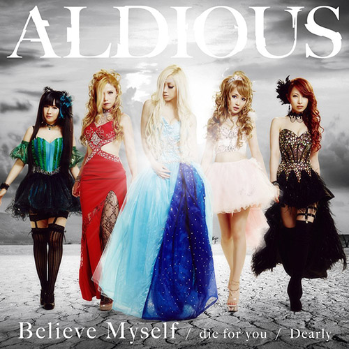 ALDIOUS - die for you / Dearly / Believe Myself [2015.07.08]