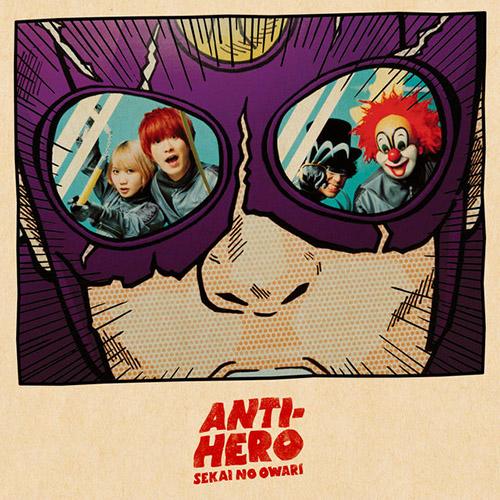 SEKAI NO OWARI - ANTI-HERO [2015.07.29]