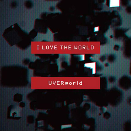 UVERworld - I LOVE THE WORLD [2015.08.26]
