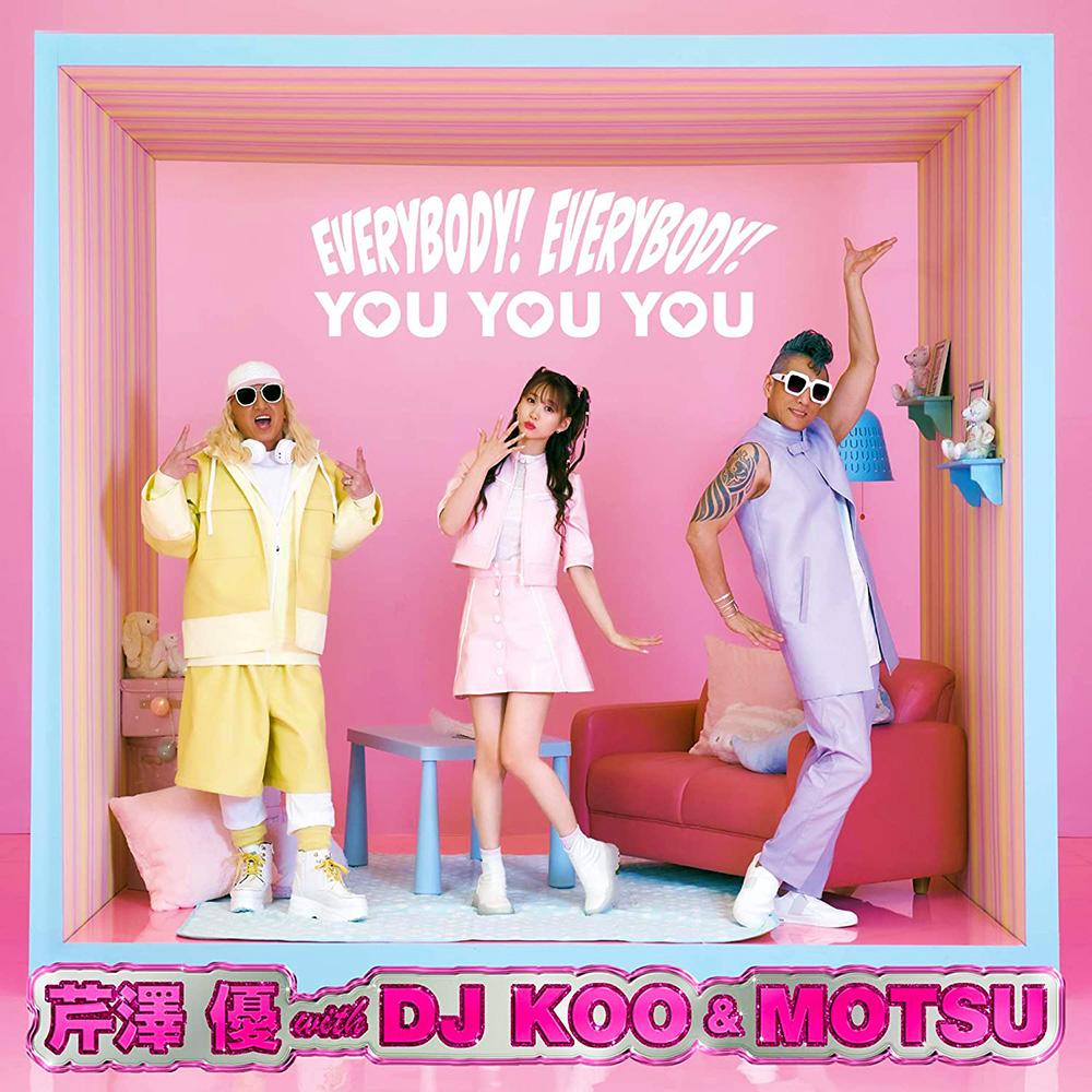 Yu Serizawa with DJ KOO & MOTSU - EVERYBODY! EVERYBODY! / YOU YOU YOU (Limited Edition)