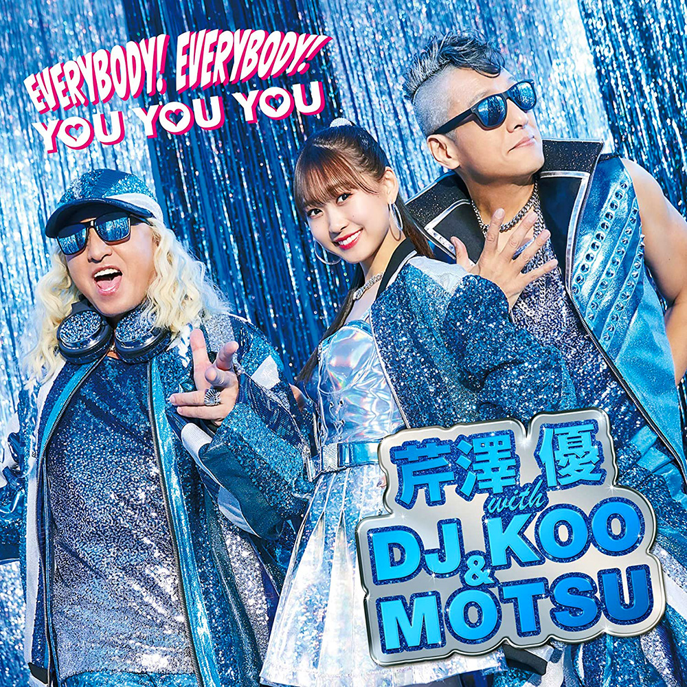 Yu Serizawa with DJ KOO & MOTSU - EVERYBODY! EVERYBODY! / YOU YOU YOU (Regular Edition)